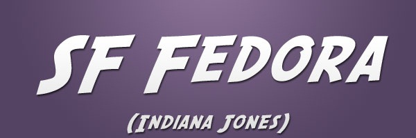 SF Fedora (Indiana Jones Font)