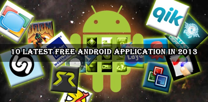 10 Latest Free Android Application in 2013