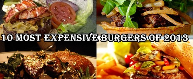 10 Most Expensive Burgers of 2013