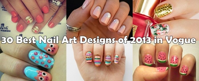 30 Best Nail Art Designs of 2013 in vogue